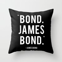 james bond Throw Pillows featuring Bond James Bond Quote by Chris Bergeron