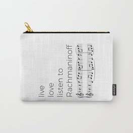 Live, love, listen to Rachmaninoff Carry-All Pouch