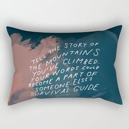 """""""Tell The Story Of The Mountains You've Climbed. Your Words Could Become A Part Of Someone Else's Survival Guide."""" Rectangular Pillow"""