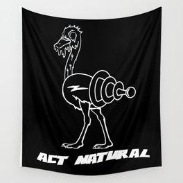 Act Natural Wall Tapestry