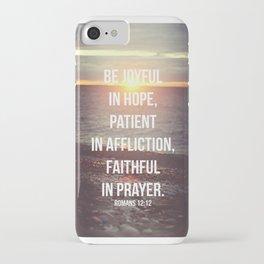 Be Joyful In Hope, Patient In Affliction, Faithful In Prayer - Romans 12:12 - Bible Quote - Inspirat iPhone Case