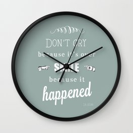 Dr Seuss Quote print - Don't cry cos it's over  Wall Clock