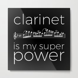 Clarinet is my super power (black) Metal Print