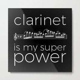 Clarinet is my super power (black) Metal Print
