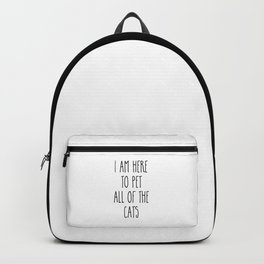 Pet All The Cats Funny Quote Backpack