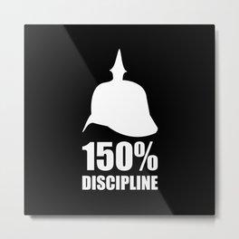 Prussia 150% discipline Metal Print