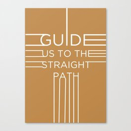 Guie us to the straight path Canvas Print