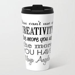 "MAYA ANGELOU ""You Can't Use Up Creativity"" Artwork - Black & White Metal Travel Mug"