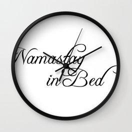 namastay in bed Wall Clock