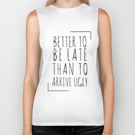 Better to be late than to arrive ugly Biker Tank