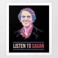 sagan Art Prints featuring Listen To Sagan by IllsOnTees