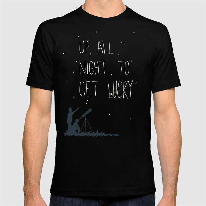 Up All Night To Get Lucky T-shirt