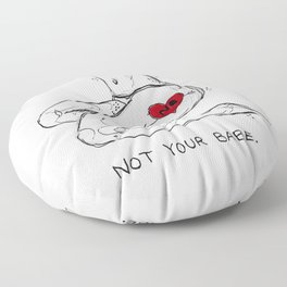 Not Your Babe Floor Pillow