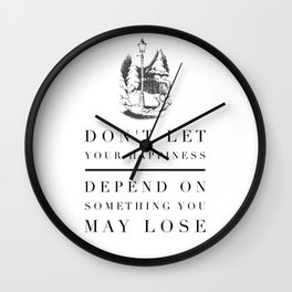 Don't Let Your Happiness Depend on Something You May Lose Wall Clock