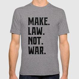 Make Law Not War Lawyer Judge Saying T-shirt