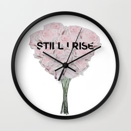 still I rise Wall Clock