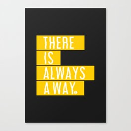 There's Always A Way Canvas Print