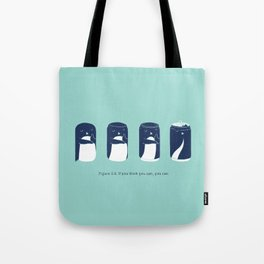 If you think you can, you can. Tote Bag