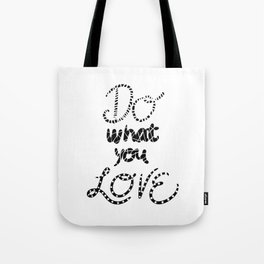 Do What You Love Motivational Quote Black Typography Tote Bag