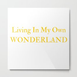 Living In My Own Wonderland in Yellow Metal Print