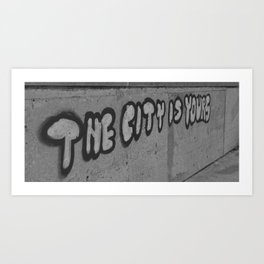 The City is Yours Art Print