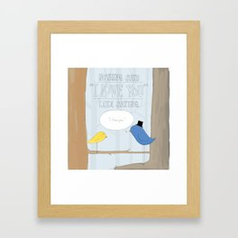"Nothing Says ""I Love You"" Framed Art Print"