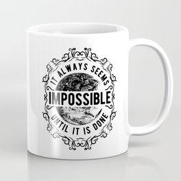 Distressed It Always Seems Impossible Vintage Steampunk Coffee Mug