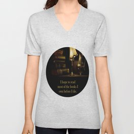 I hope to read most of the books I own before I die. Unisex V-Neck