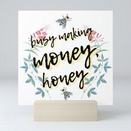 Busy Making Money, Honey  Mini Art Print