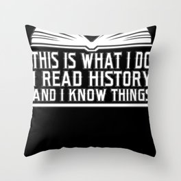History Book Reader Shirt This Is What I Do I Read History Throw Pillow