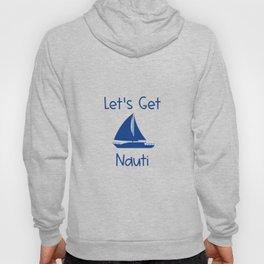 Let's Get Nauti Lake and Ocean Travel Hoody