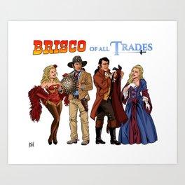Brisco Of All Trades Art Print