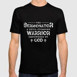 The Sermonator Pastor S For Men Pastor Gifts For Men T-shirt