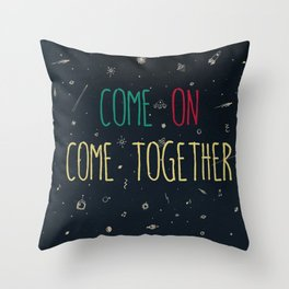 2. come together Throw Pillow