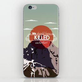 We should have killed each other iPhone Skin