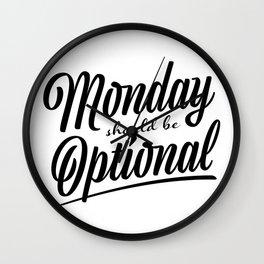 Monday should be optional Wall Clock