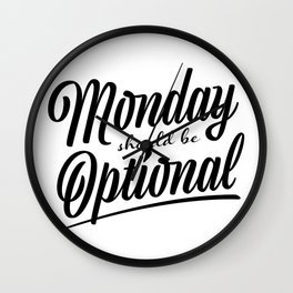 Monday should be optional Wall Clock