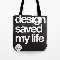 design saved my life Tote Bag
