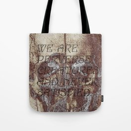 satisfaction. Tote Bag