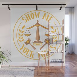 Show Me Your Torts For Lawyer Wall Mural