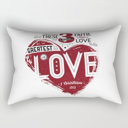 But the greatest of these is LOVE! Rectangular Pillow