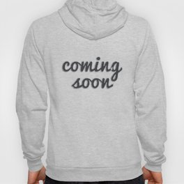 Coming Soon Hoody