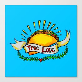True Love Tacos Canvas Print