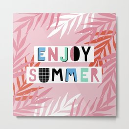 Enjoy summer Metal Print