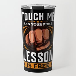 Touch Me And Your First Lesson is Free Travel Mug