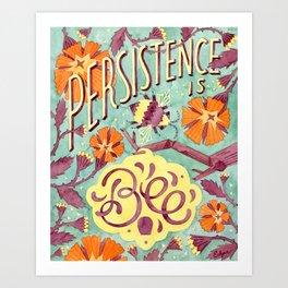 Persistence is Bee Art Print