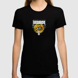Because Eye Can T-shirt
