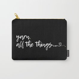Yarn. All the things. Carry-All Pouch