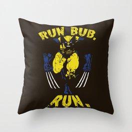 Run Bub. Run. Throw Pillow