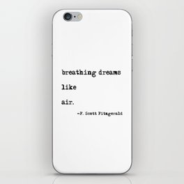 Breathing dreams like air - F. Scott Fitzgerald quote iPhone Skin
